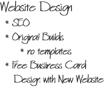 Website Design * SEO * Original Builds * no templates * Free Busiiness Card Design with New Website
